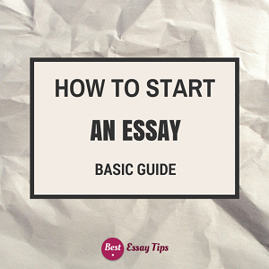 How to Start an Essay: Basic Guide